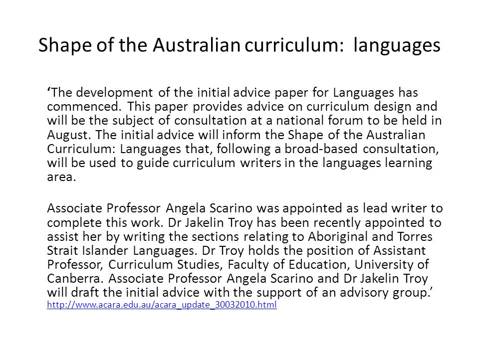 Shape of the Australian curriculum: languages 'The development of the initial advice paper for Languages has commenced.