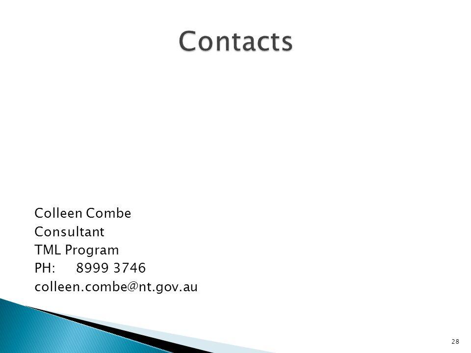 Colleen Combe Consultant TML Program PH:8999 3746 colleen.combe@nt.gov.au 28