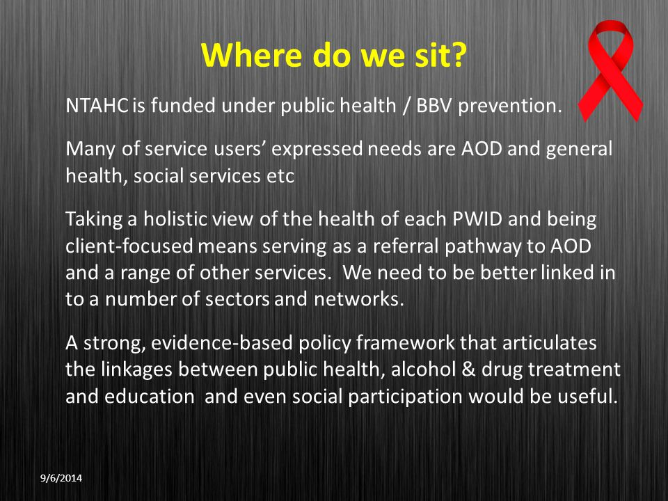 Where do we sit.NTAHC is funded under public health / BBV prevention.