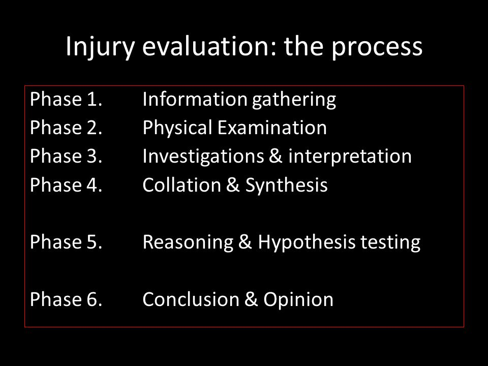 Injury evaluation: the process Phase 1. Information gathering Phase 2.