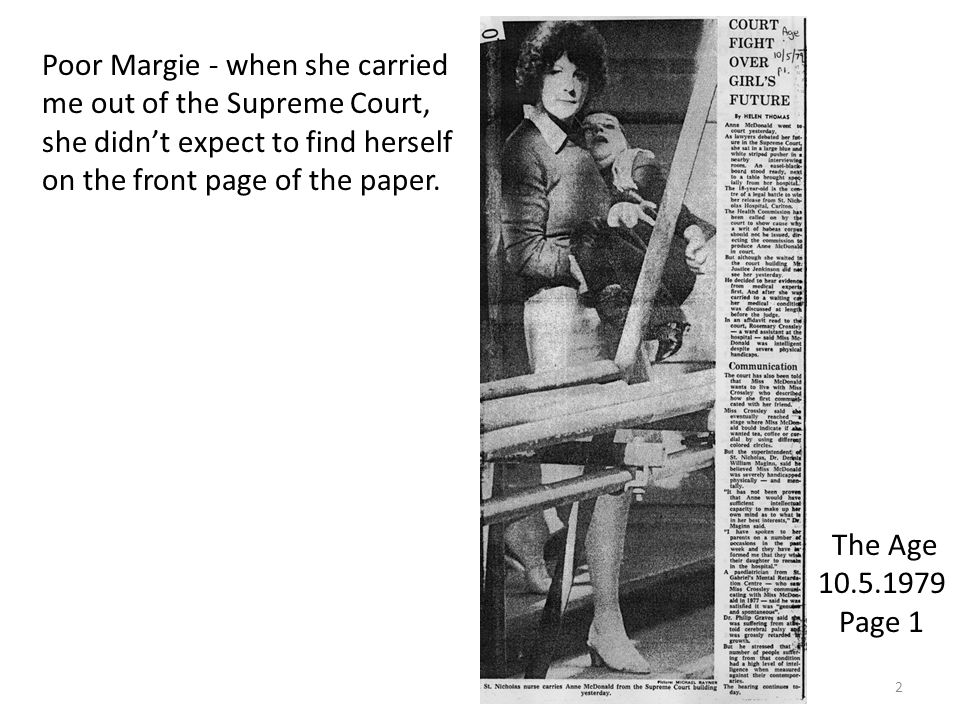 2 The Age Page 1 Poor Margie - when she carried me out of the Supreme Court, she didn't expect to find herself on the front page of the paper.