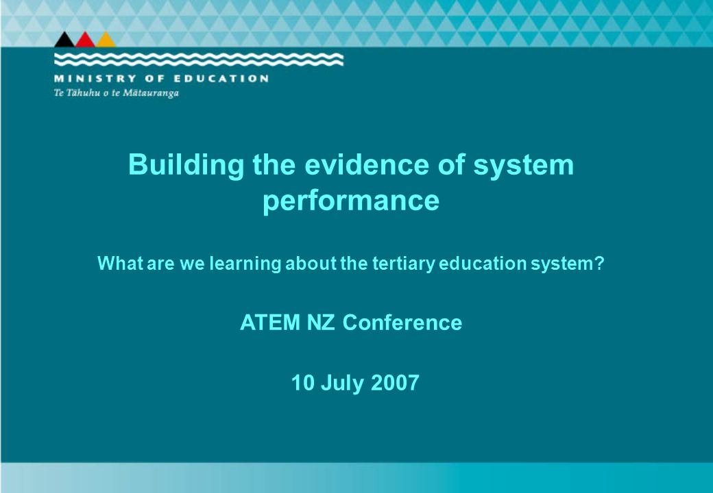Page 2New Zealand Ministry of Education Lies, damned lies and statistics ▲ Government collects large amounts of data about education – and tertiary education in particular.