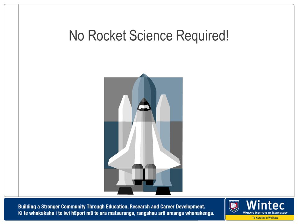 No Rocket Science Required!