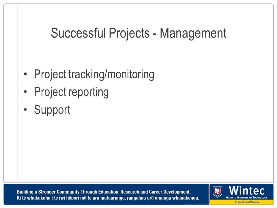 Successful Projects - Management Project tracking/monitoring Project reporting Support