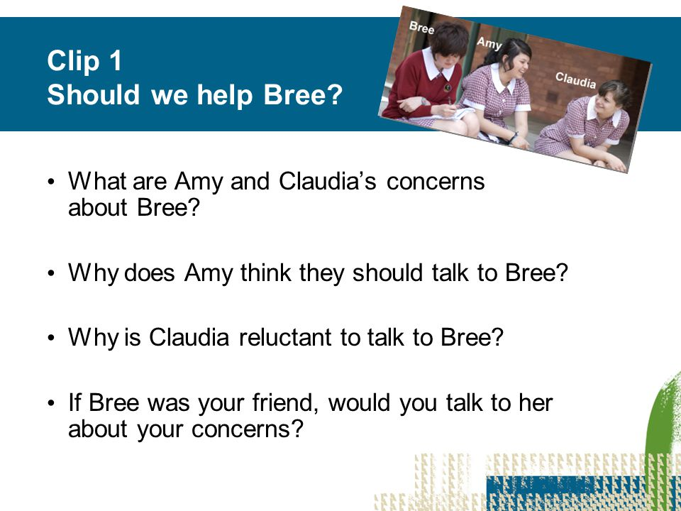 Clip 1 Should we help Bree. What are Amy and Claudia's concerns about Bree.