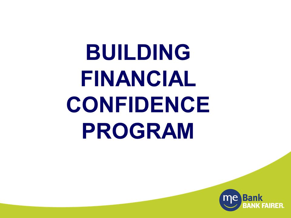 BUILDING FINANCIAL CONFIDENCE PROGRAM