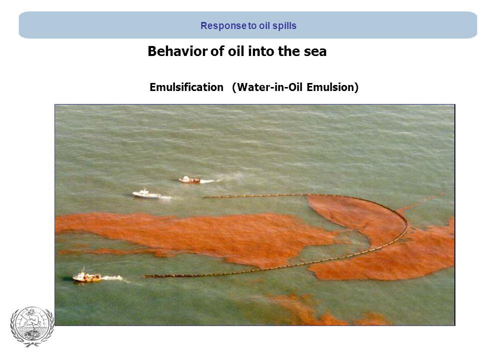 Emulsification (Water-in-Oil Emulsion) Behavior of oil into the sea Response to oil spills