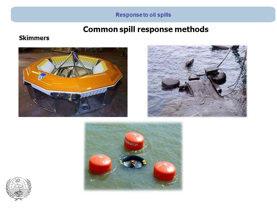 Skimmers Common spill response methods Response to oil spills