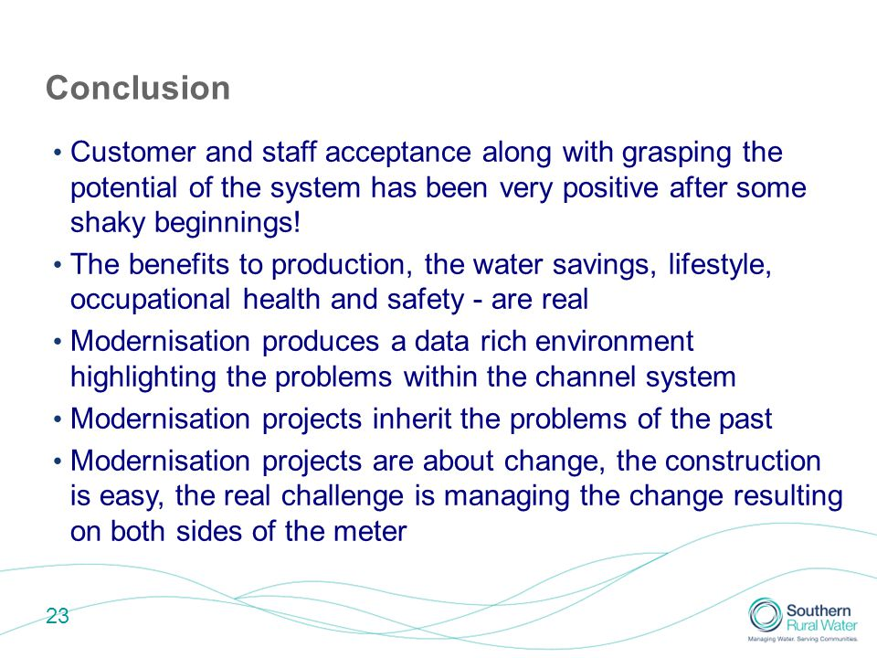 23 Conclusion Customer and staff acceptance along with grasping the potential of the system has been very positive after some shaky beginnings.