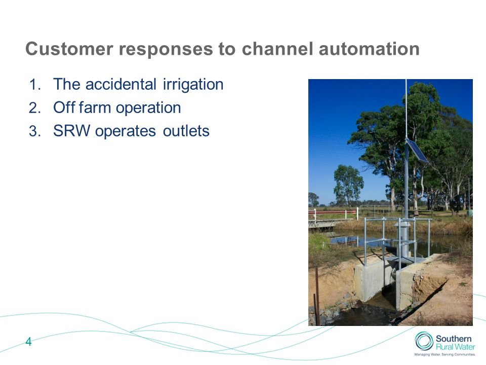 5 Customer responses to channel automation 1.The accidental irrigation 2.