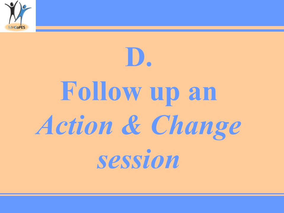 D. Follow up an Action & Change session