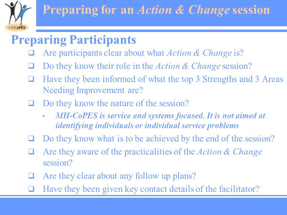 Preparing for an Action & Change session Preparing Participants  Are participants clear about what Action & Change is.