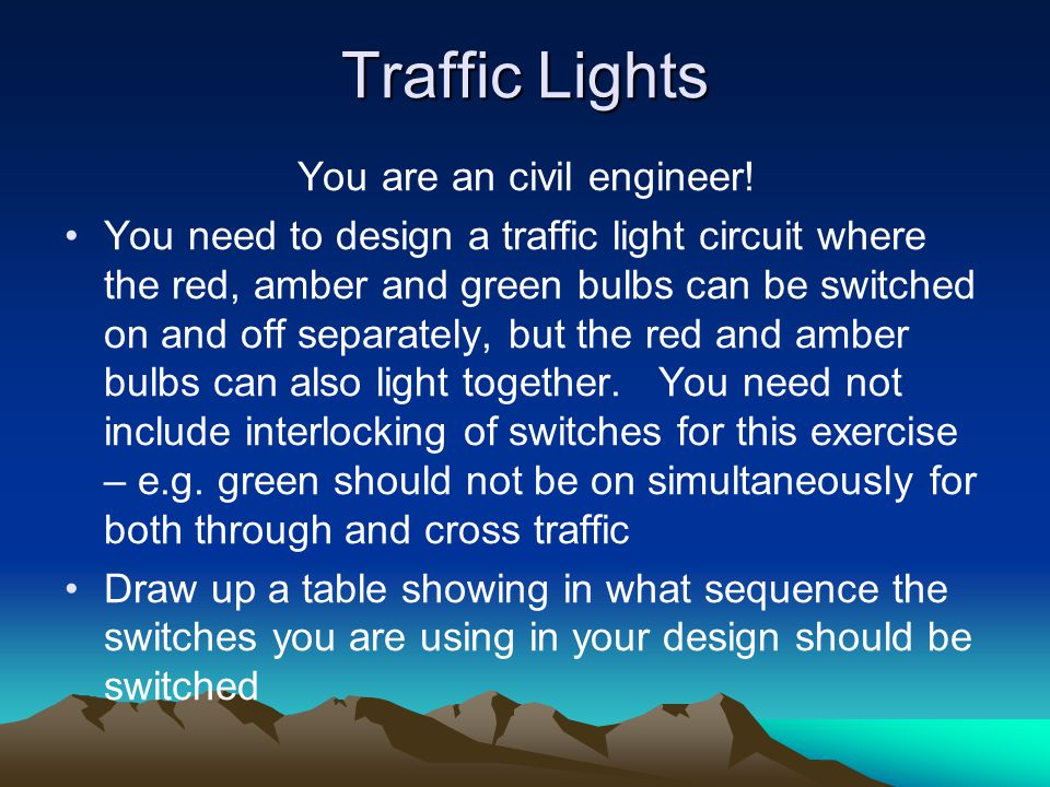 Traffic Lights You are an civil engineer.