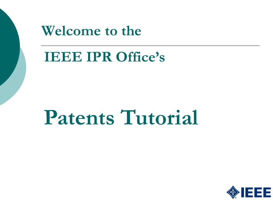 Welcome to the IEEE IPR Office's Patents Tutorial
