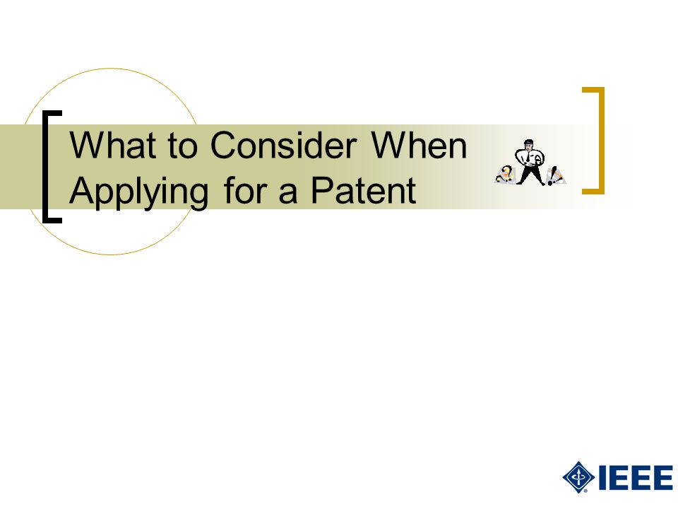 What to Consider When Applying for a Patent