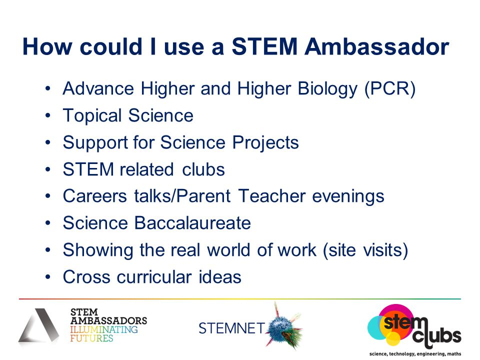 How could I use a STEM Ambassador Advance Higher and Higher Biology (PCR) Topical Science Support for Science Projects STEM related clubs Careers talk