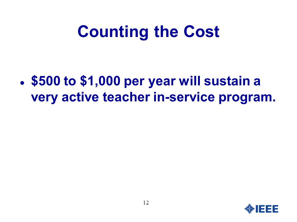 12 l $500 to $1,000 per year will sustain a very active teacher in-service program.