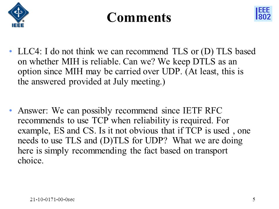 Comments LLC4: I do not think we can recommend TLS or (D) TLS based on whether MIH is reliable.