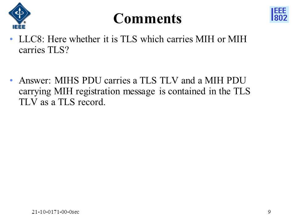 Comments LLC8: Here whether it is TLS which carries MIH or MIH carries TLS.