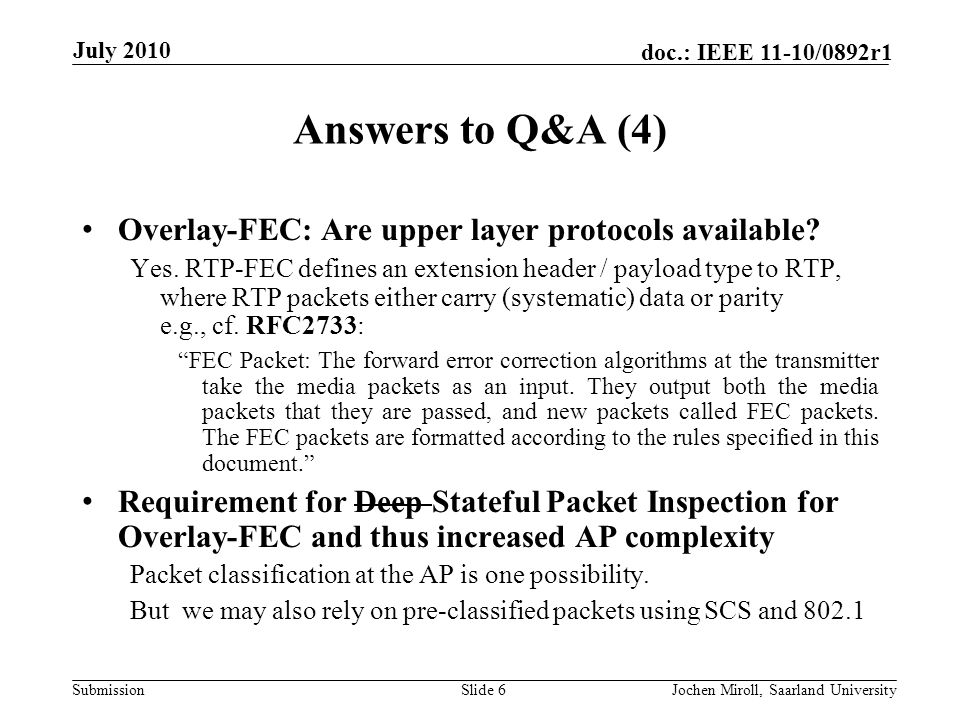 Submission doc.: IEEE 11-10/0892r1 Answers to Q&A (4) Overlay-FEC: Are upper layer protocols available.