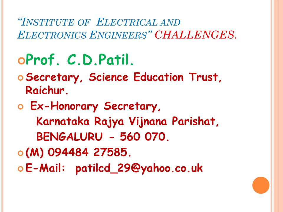 I NSTITUTE OF E LECTRICAL AND E LECTRONICS E NGINEERS CHALLENGES.