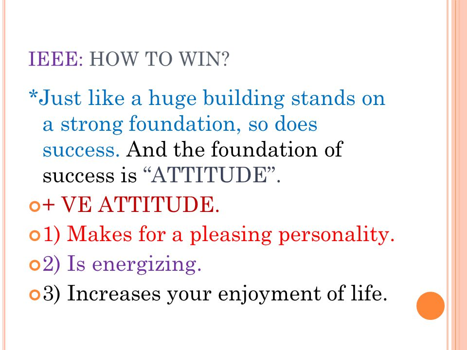 IEEE: HOW TO WIN. *Just like a huge building stands on a strong foundation, so does success.