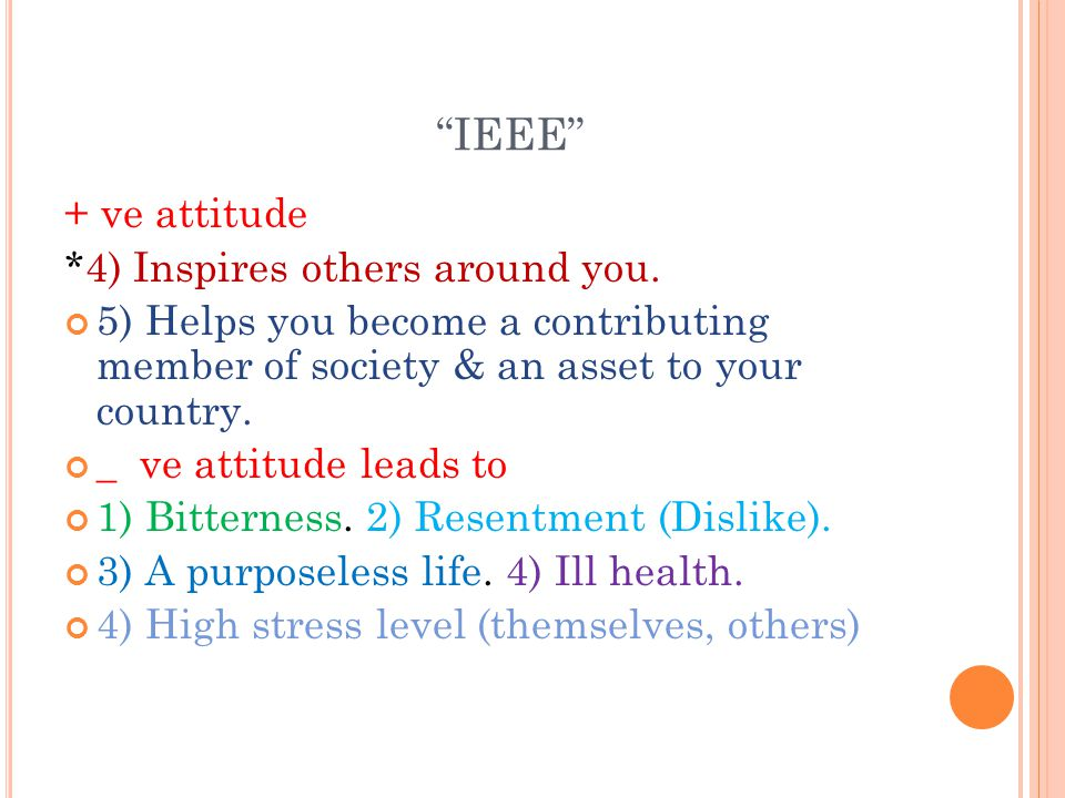 IEEE + ve attitude *4) Inspires others around you.