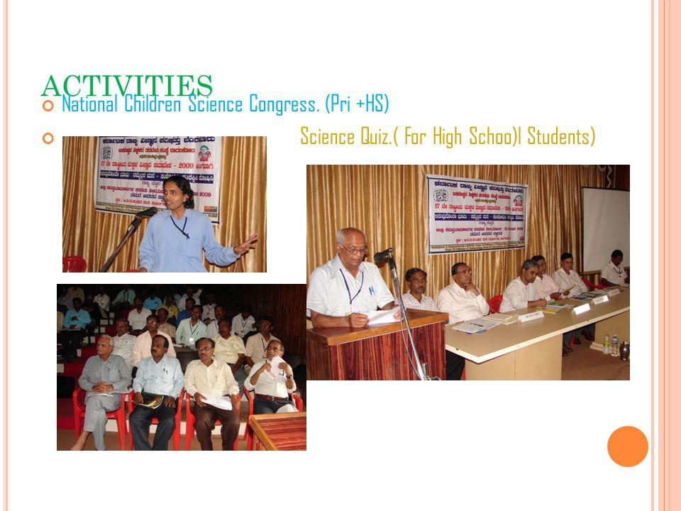 ACTIVITIES National Children Science Congress. (Pri +HS) Science Quiz.( For High Schoo)l Students)