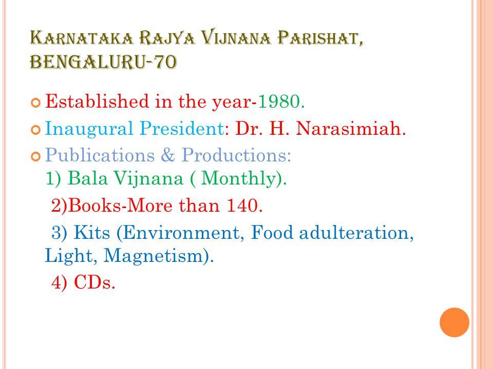 K ARNATAKA R AJYA V IJNANA P ARISHAT, BENGALURU-70 Established in the year-1980.