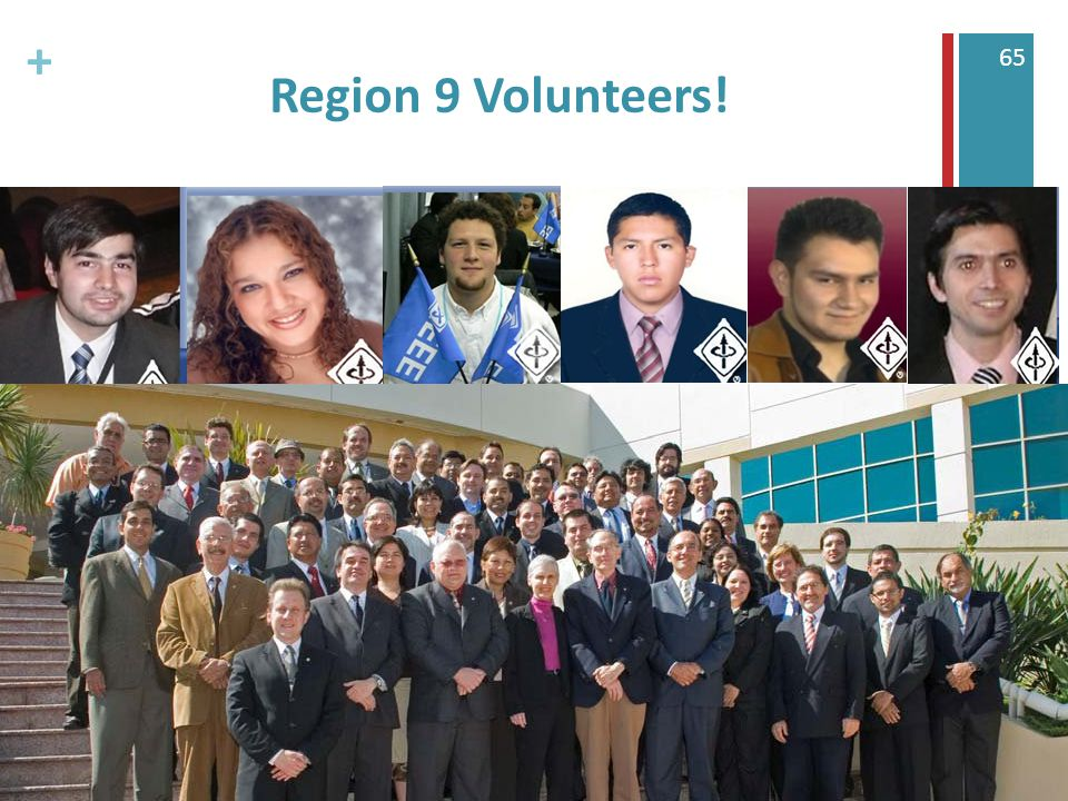 + 65 Region 9 Volunteers!