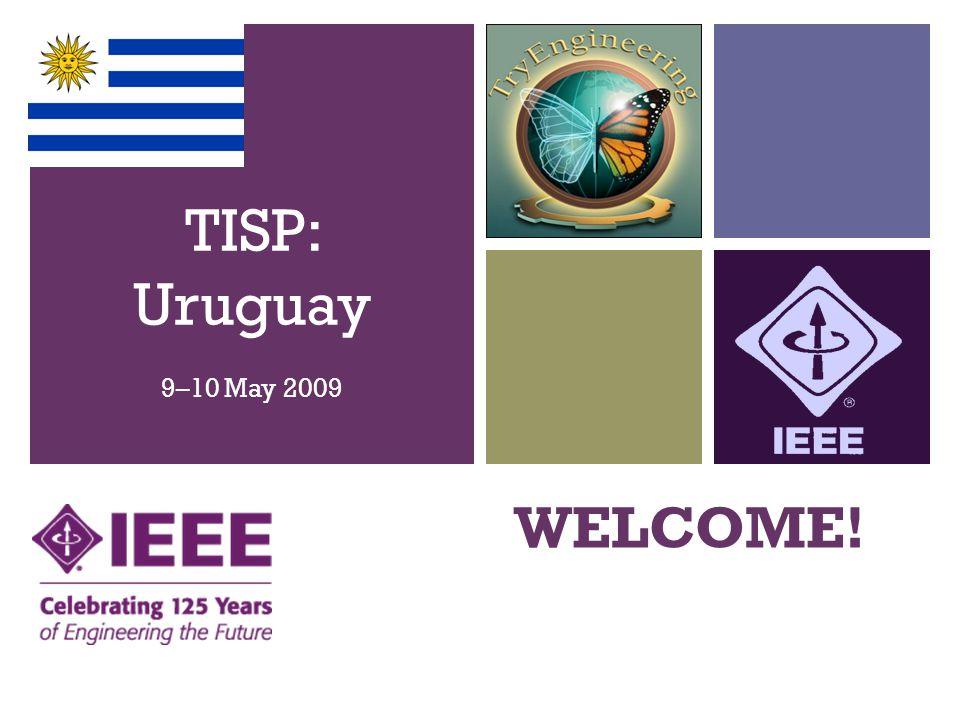 + WELCOME! TISP: Uruguay 9–10 May 2009