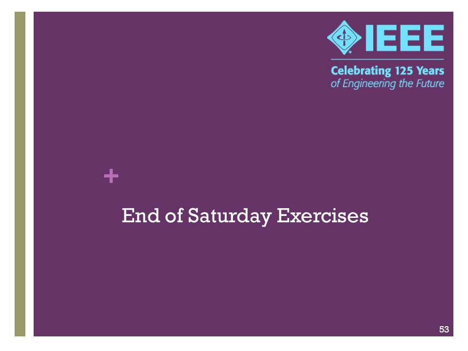 + End of Saturday Exercises 53