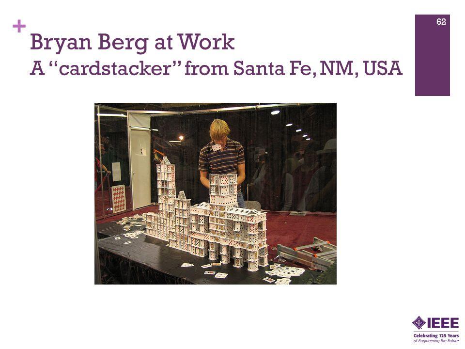 + Bryan Berg at Work A cardstacker from Santa Fe, NM, USA 62