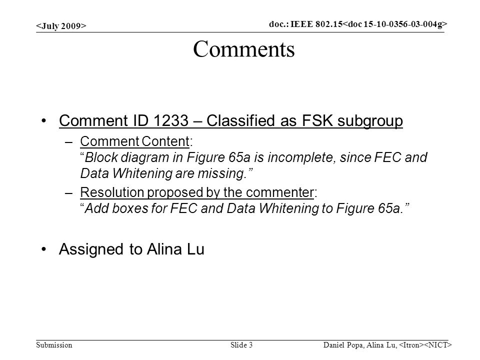 "doc.: IEEE 802.15- Submission Comments Comment ID 1233 – Classified as FSK subgroup –Comment Content: ""Block diagram in Figure 65a is incomplete, sinc"