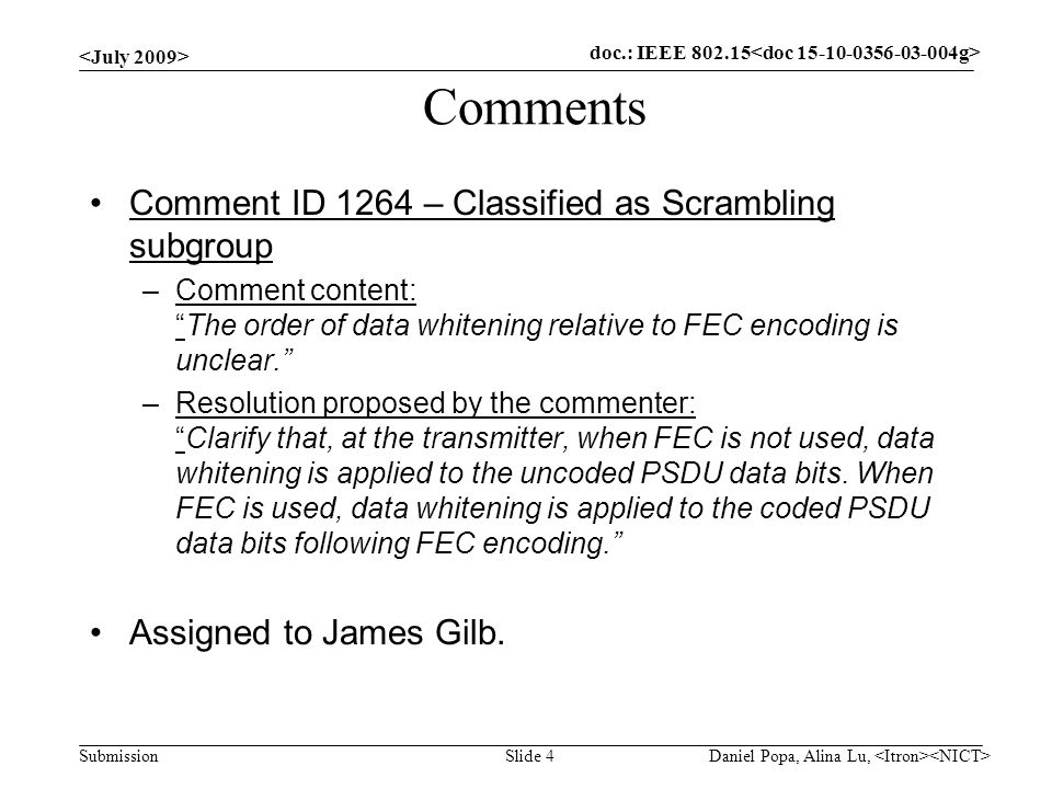 "doc.: IEEE 802.15- Submission Comments Comment ID 1264 – Classified as Scrambling subgroup –Comment content: ""The order of data whitening relative to"