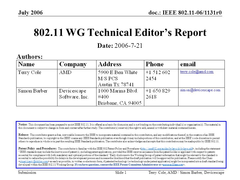 doc.: IEEE 802.11-06/1131r0 Submission July 2006 Terry Cole, AMD / Simon Barber, DevicescapeSlide 1 802.11 WG Technical Editor's Report Notice: This document has been prepared to assist IEEE 802.11.