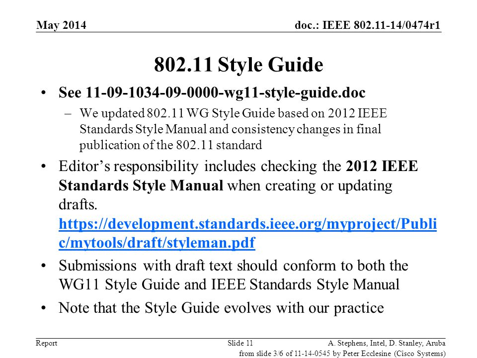 doc.: IEEE 802.11-14/0474r1 Report 802.11 Style Guide See 11-09-1034-09-0000-wg11-style-guide.doc –We updated 802.11 WG Style Guide based on 2012 IEEE