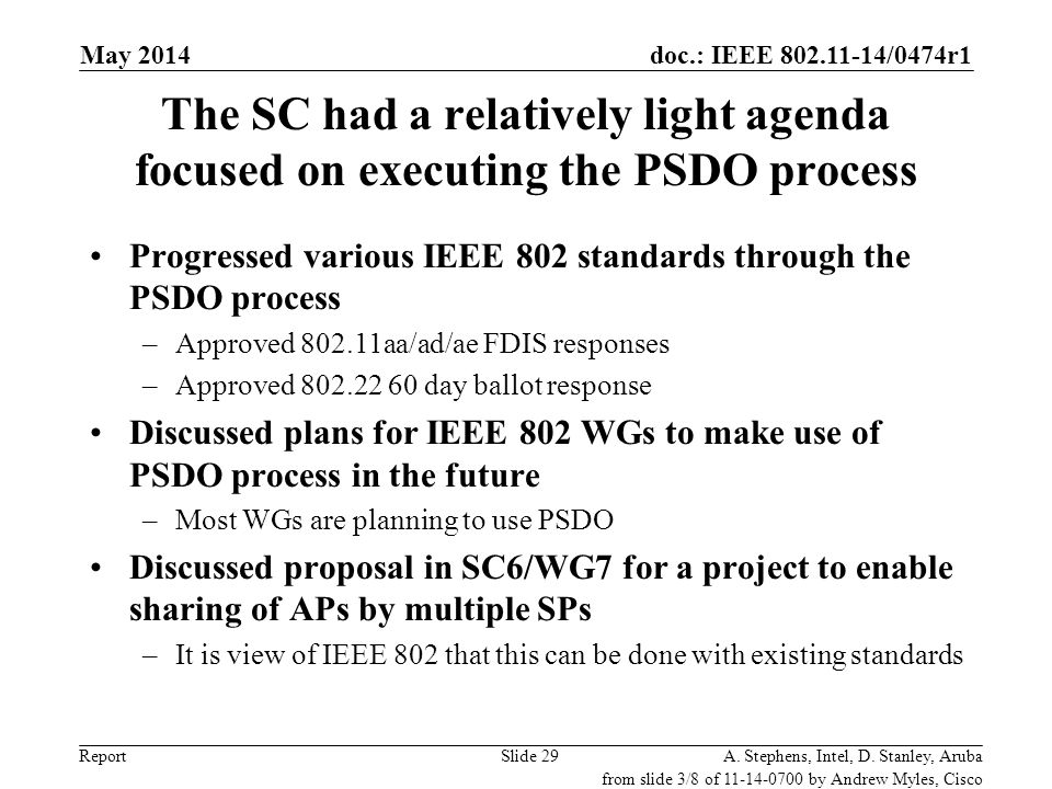 doc.: IEEE 802.11-14/0474r1 Report The SC had a relatively light agenda focused on executing the PSDO process Progressed various IEEE 802 standards th