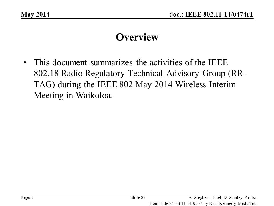 doc.: IEEE 802.11-14/0474r1 Report Overview This document summarizes the activities of the IEEE 802.18 Radio Regulatory Technical Advisory Group (RR-