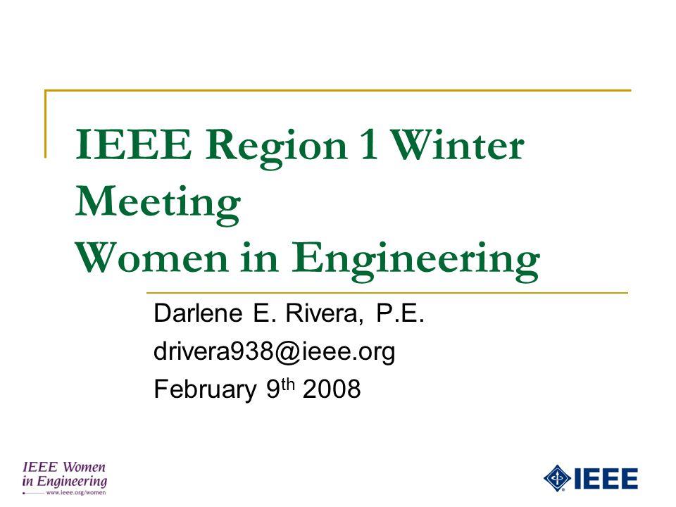 IEEE Region 1 Winter Meeting Women in Engineering Darlene E.