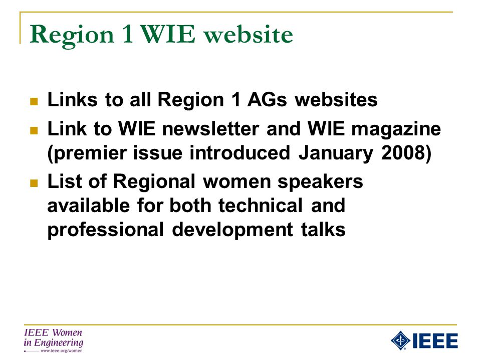 Region 1 WIE website Links to all Region 1 AGs websites Link to WIE newsletter and WIE magazine (premier issue introduced January 2008) List of Region