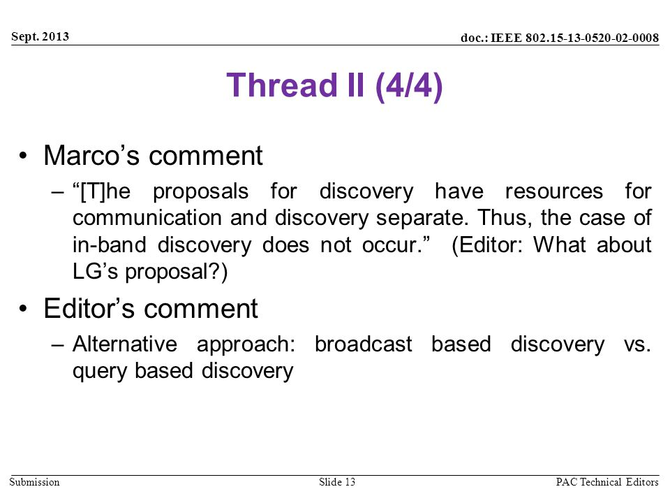 """doc.: IEEE 802.15-13-0520-02-0008 Submission Thread II (4/4) Marco's comment –""""[T]he proposals for discovery have resources for communication and disc"""