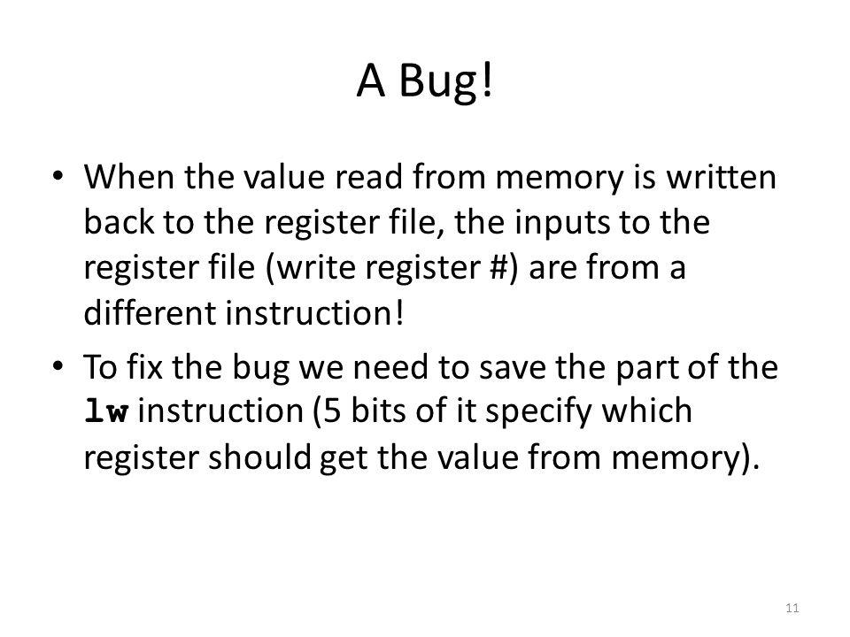 11 A Bug.