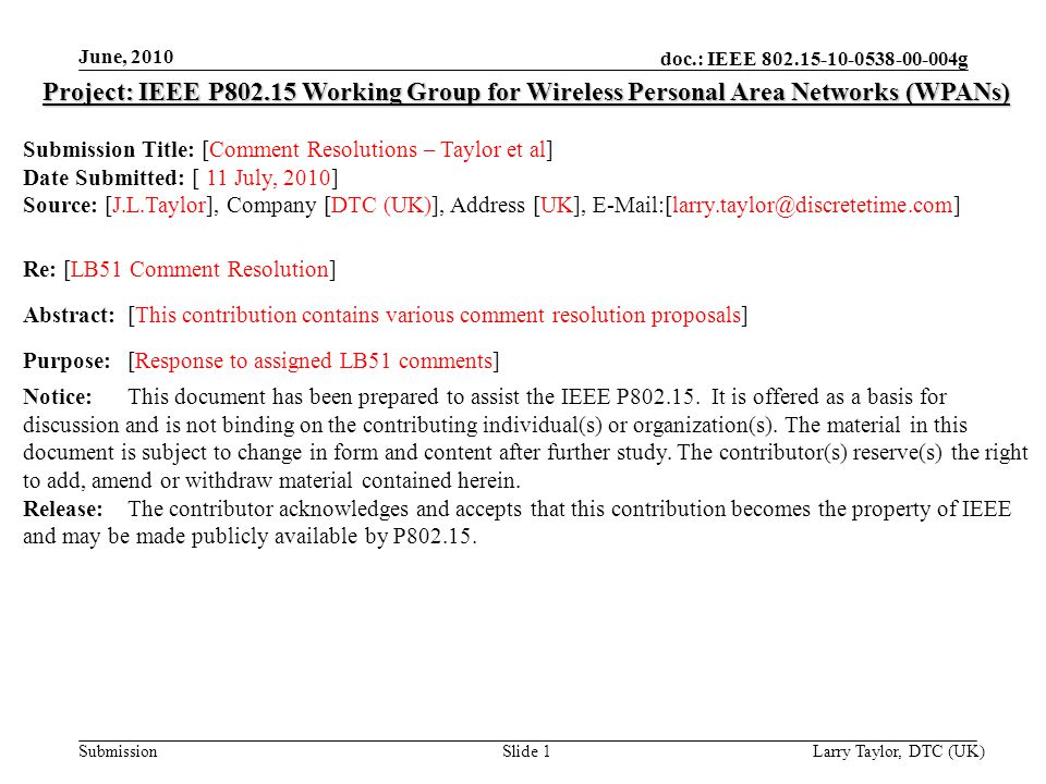 doc.: IEEE 802.15-10-0538-00-004g Submission June, 2010 Larry Taylor, DTC (UK)Slide 2 Contents Part 1 - 868-870MHz Band Channel Numbers Part 2 - MR-O-QPSK Channel Numbers Part 3 - OFDM & MR-O-QPSK Page 7 definition Part 4 - MLME Scan for SUN PHYs Part 5 - MR-O-QPSK Channel Pages Part 6 - PIB Attributes