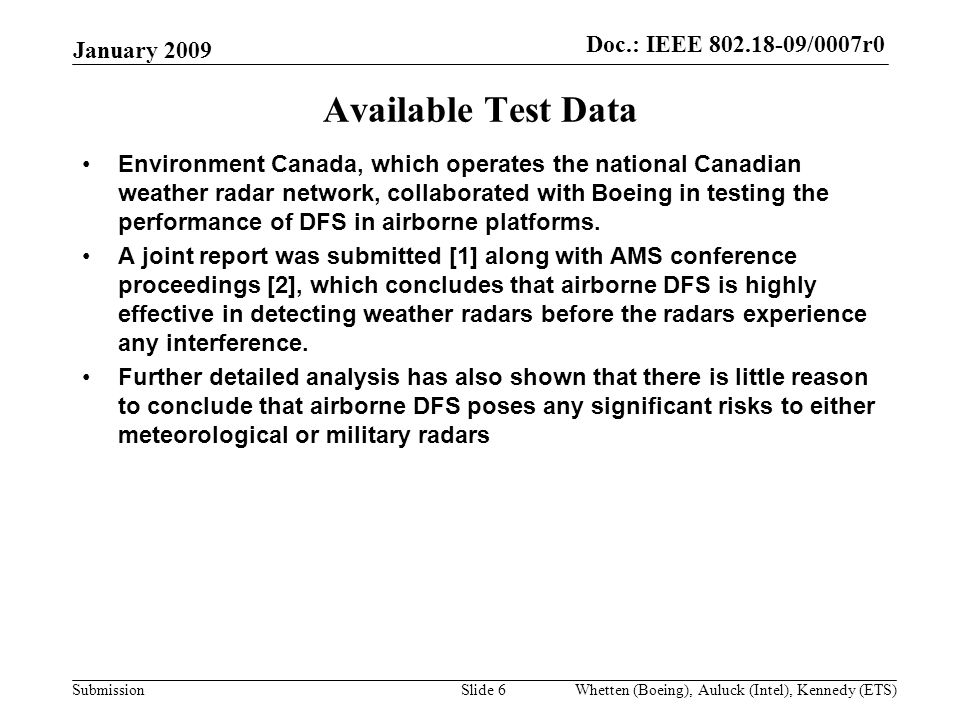 Doc.:IEEE /0007r0 Submission Doc.: IEEE /0007r0 Environment Canada, which operates the national Canadian weather radar network, collaborated with Boeing in testing the performance of DFS in airborne platforms.