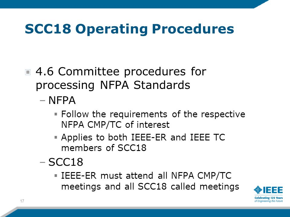 17 SCC18 Operating Procedures 4.6 Committee procedures for processing NFPA Standards –NFPA  Follow the requirements of the respective NFPA CMP/TC of