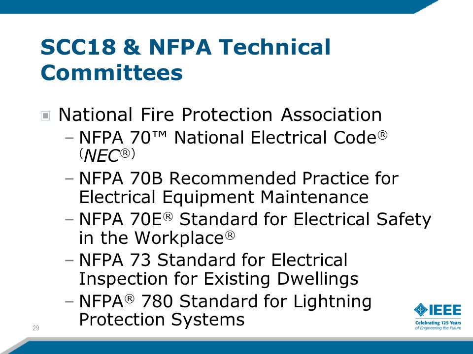 29 SCC18 & NFPA Technical Committees National Fire Protection Association –NFPA 70™ National Electrical Code ® ( NEC ®) –NFPA 70B Recommended Practice