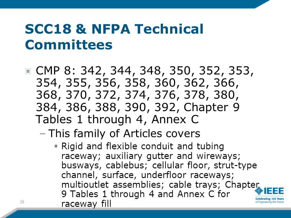 39 SCC18 & NFPA Technical Committees CMP 8: 342, 344, 348, 350, 352, 353, 354, 355, 356, 358, 360, 362, 366, 368, 370, 372, 374, 376, 378, 380, 384, 3