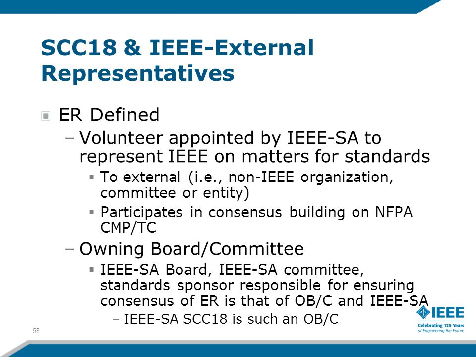 58 SCC18 & IEEE-External Representatives ER Defined –Volunteer appointed by IEEE-SA to represent IEEE on matters for standards  To external (i.e., no
