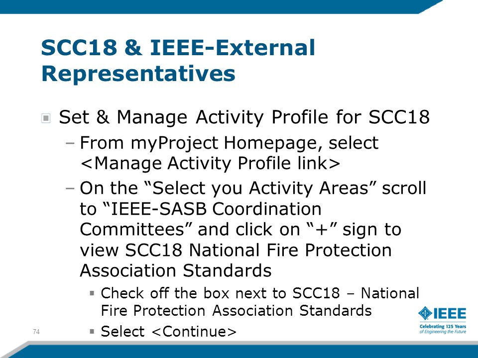 """74 SCC18 & IEEE-External Representatives Set & Manage Activity Profile for SCC18 –From myProject Homepage, select –On the """"Select you Activity Areas"""""""